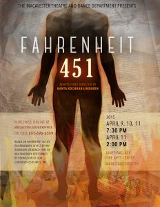 The Macalester College Theatre and Dance Department Presents Fahrenheit 451, April 9-11