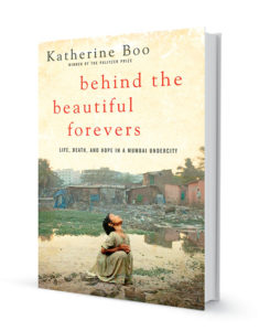 Photo of Behind the Beautiful Forevers by Katherine Boo